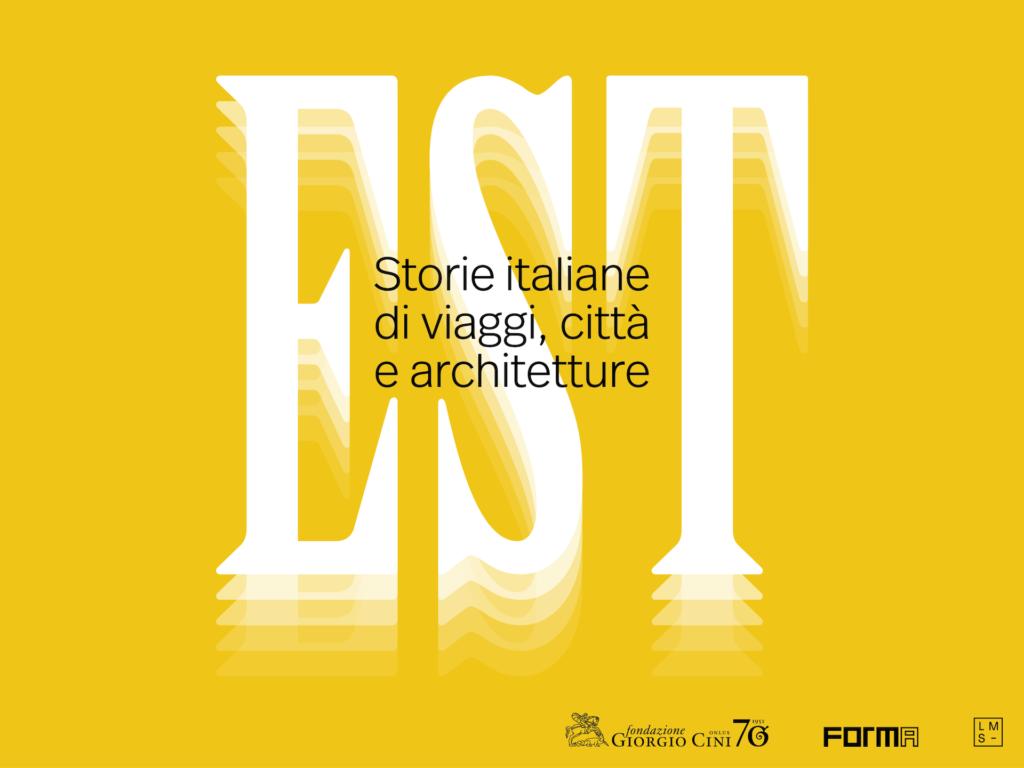 foto evento EST. Storie Italiane di Viaggi, Città e Architetture